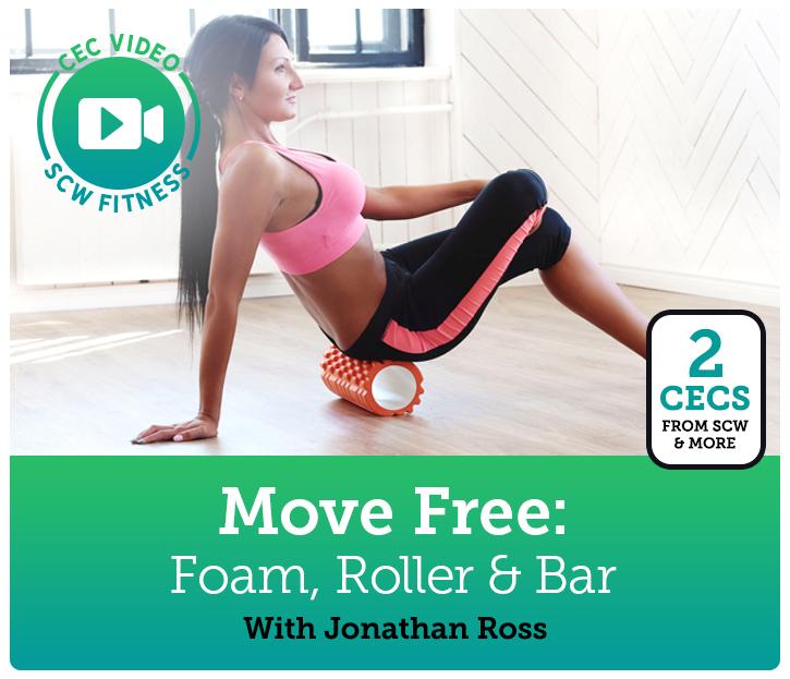 CEC Video Course: Move Free: Foam Roller & Bar