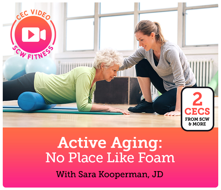 Cec Video Course Active Aging No Place Like Foam Scw Fitness